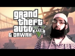 GTA 5 and Dawah???