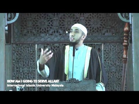 How Am I Going To Serve Allah? – Nouman Ali Khan