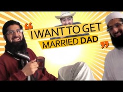 """I want to get married dad"""