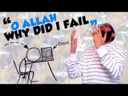 O Allah why did i fail my exams?