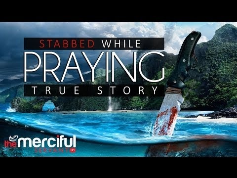 Stabbed While Praying
