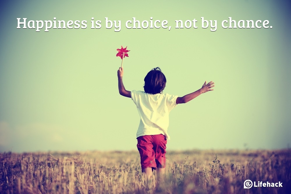 Happiness is a choice, cultivate it!