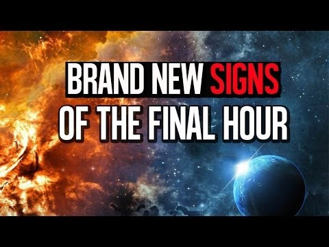 New Signs of The Final Hour