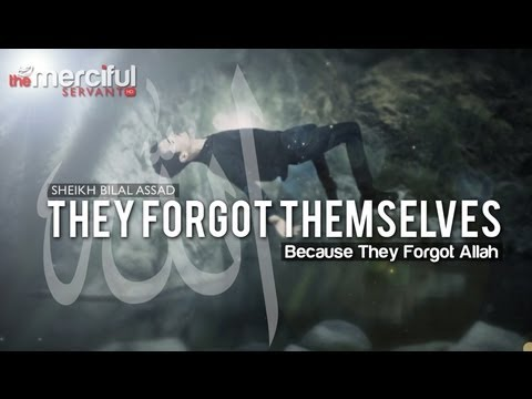 They Forgot Themselves – Because They Forgot Allah (swt)
