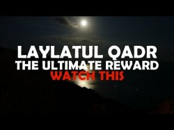 Laylatul Qadr | A LIFETIME OF REWARD