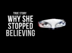 Why She Stopped Believing – True Story