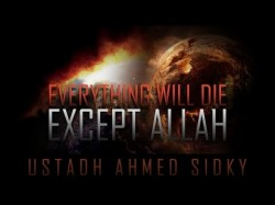 Everything Will Die – Except Allah