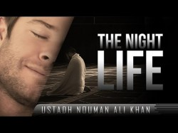 The Night Life – Ustadh Nouman Ali Khan