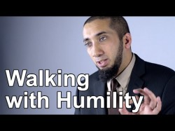 Walking with Humility – Nouman Ali Khan