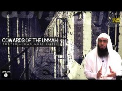 Cowards of the Ummah | Shaykh Ahmad Musa Jibril