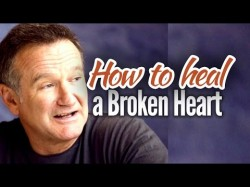 How to Heal a Broken Heart – Robin Williams