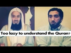Too lazy to understand the Quran? Watch This! – Nouman Ali Khan & Mufti Menk