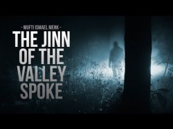 The Jinn of The Valley – Mufti Menk