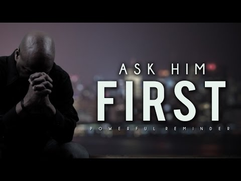 Ask Him First! Powerful Reminder