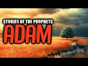 Prophet Adam AS [The First Human]