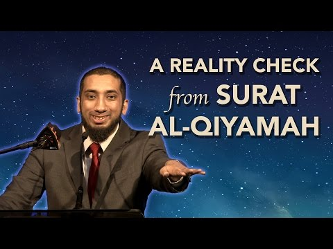Ustadh Nouman Ali Khan – A Reality Check from Surat Al Qiyāmah – YouTube