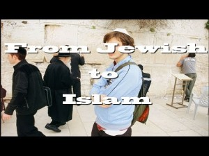 Amazing story about a Jewish man who accepted Islam.