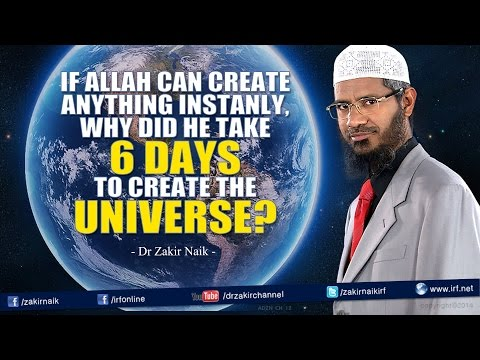 If Allah can create anything instantly, why did He take 6 days to create the Universe?