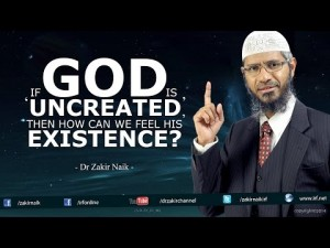 If God is 'Uncreated', then how can we feel his existence?
