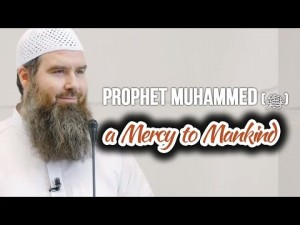 Prophet Muhammed (ﷺ) a Mercy to Mankind – Abdur Raheem McCarthy