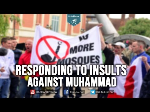 Responding to Insults against Muhammad (ﷺ)