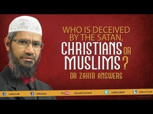 Who is Deceived by the Satan, Christians or Muslims?