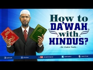 How to Da'wah with Hindus? by Dr Zakir Naik.
