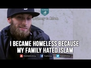 I became Homeless because my Family Hated Islam – My Journey to Islam.