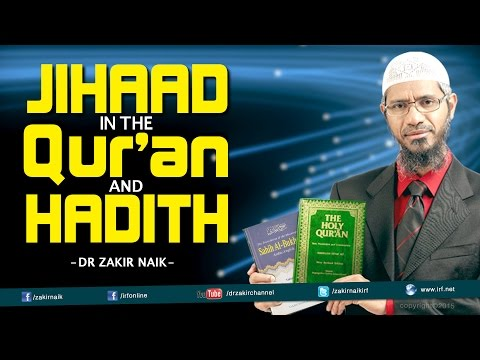 Jihaad in the Qur'an and Hadith | by Dr Zakir Naik.