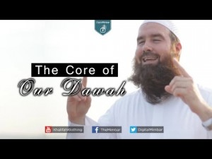 The Core of Our Dawah – Abdur Raheem McCarthy.