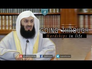 Going Through Hardships in Life – Mufti Menk