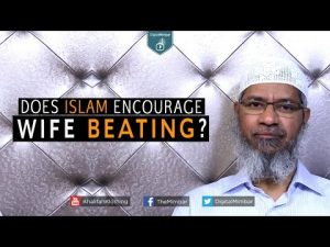 Does Islam ENCOURAGE Wife Beating? – Dr Zakir Naik