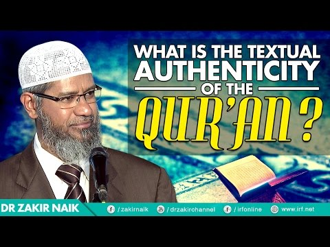 WHAT IS THE TEXTUAL AUTHENTICITY OF THE QUR'AN?