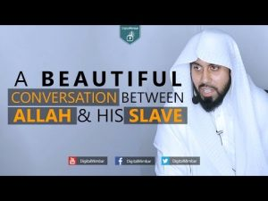 A Beautiful Conversation Between Allah & His Slave.