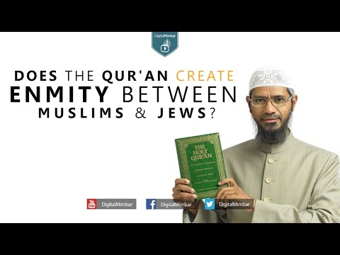 Does the Qur'an Create Enmity Between Muslims & Jews?