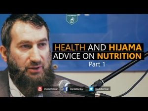 Health and Hijama | Part 1 | Advice on Nutrition – Ustadh Ramiz Ibrahim