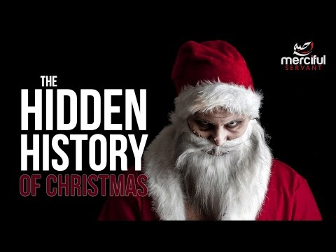 THE HIDDEN HISTORY OF CHRISTMAS – Shaikh Abdullah Hakim Quick.