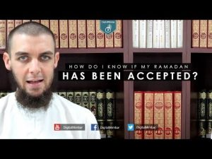 How do I know if My Ramadan has Been Accepted? – Tim Humble