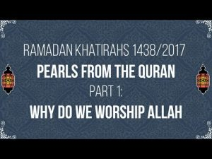 Why do We Worship Allah? Pearls from the Qur'an