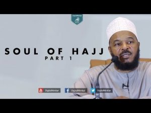 Soul of Hajj – Part 1 – Dr Bilal Philips