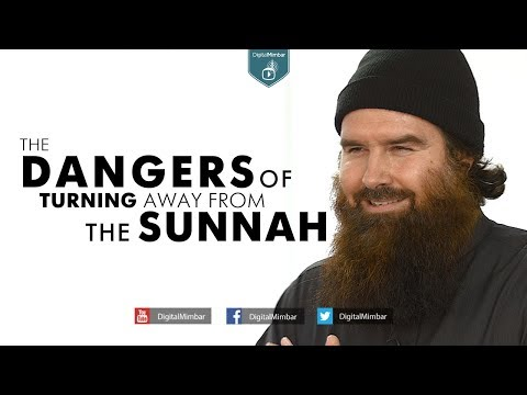 The Dangers of Turning away from the Sunnah – Abdur Raheem McCarthy