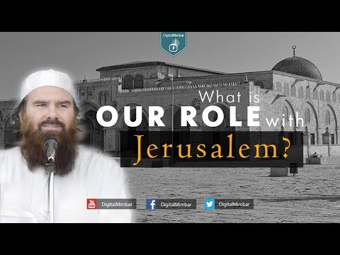 What is OUR Role with Jerusalem? – AbdurRaheem McCarthy