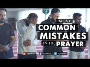 Are you Making these Most Common Mistakes in the Prayer?