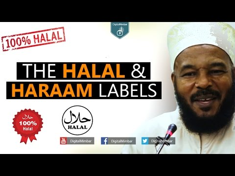 The Halal & Haraam Labels – Dr Bilal Philips