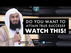 Do you want to Attain True Success? WATCH THIS! – Mufti Menk