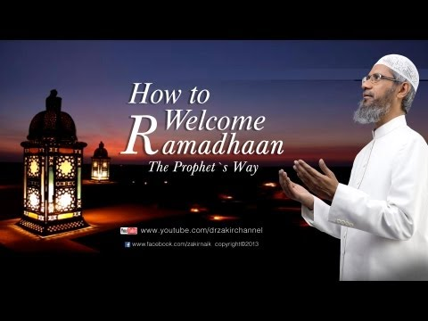 How to Welcome Ramadhaan the Prophet's Way | by Dr Zakir Naik