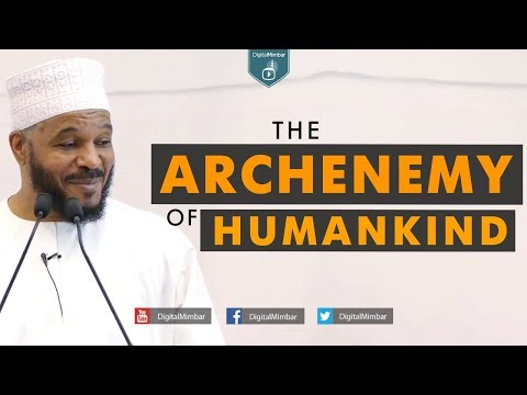 The Archenemy of Humankind – Dr Bilal Philips